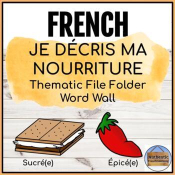 Je décris ma nourriture - Thematic File Folder Word Wall