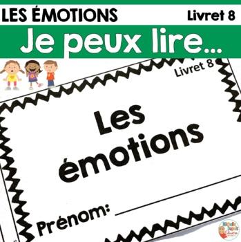 Je peux lire - LES ÉMOTIONS - Lecteurs débutants - French Emergent Reader