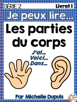 Je peux lire SÉRIE 2 - Parties du corps - French Emergent Reader Mini book