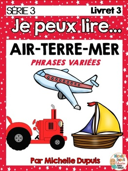 Je peux lire SÉRIE 3 - AIR TERRE MER - French Emergent Reader Mini book