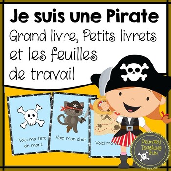French emmergent reader, big book, student booklets, phonics:  Je suis un pirate