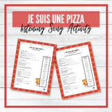 Je suis une pizza! - French Song/Chanson - Fill in the Blanks Listening Activity