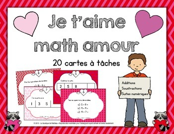 Je t'aime math amour! (20 cartes à tâches [additions, sous