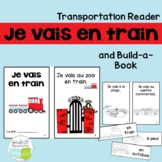 Je vais en train French Reader & Build-A-Book for transportation