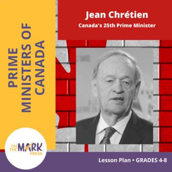 Jean Chrétien Lesson Plan Grades 4-8