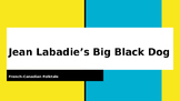 Jean Labadie's Big Black Dog