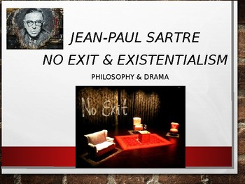 Jean-Paul Sartre, Existentialism, & No Exit--PowerPoint: Bio,Works,& Philosophy