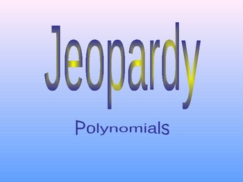 Jeapordy Review game for Polynomials