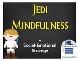 Jedi Mindfulness: A Star-Wars-Inspired Social-Emotional Strategy