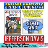 Jefferson Davis Biography Reading Passage: Interactive Notebook Activities