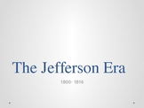 Jefferson Era 1800-1816 Powerpoint Presentation