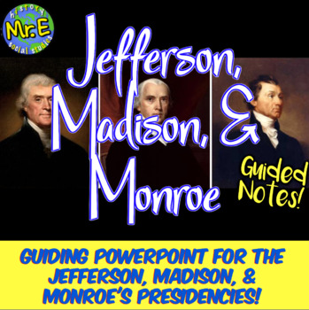 Jefferson, Madison, Monroe Guided Unit PowerPoint: Jeffersonian America PPT!