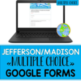 Jefferson/Madison Presidencies Google Forms | Distance Learning