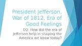 Jefferson, War of 1812, Era of Good Feelings C-Notes