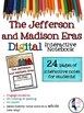 Jefferson and Madison Eras Interactive Notebook for Google Drive