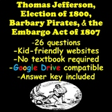 Election of 1800, Barbary Pirates & the Embargo Act of 1807 Webquest Organizer