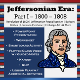 Jeffersonian Era: Part I - 1800 - 1808 - the Presidency of Jefferson