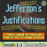 Jefferson's Justifications: The domestic & foreign policy of Thomas Jefferson!