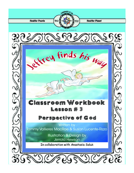 Jeffrey finds his way Classroom Workbook Lesson 3: Perspectives of God