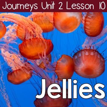 Jellies: Journeys Unit 2 Lesson 10 Supplemental Resources