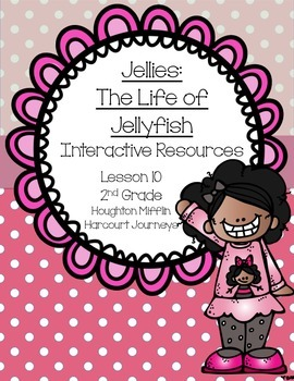 Jellies: The Life of Jellyfish Interactive Resources (Aligned with Journeys 2nd)