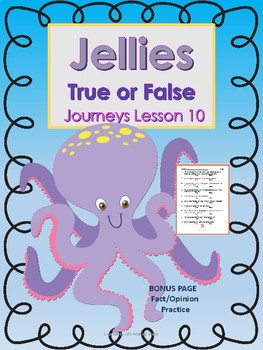 Jellies True or False Journeys Lesson10