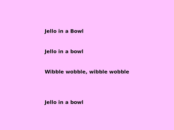 Jello in a Bowl pitch and rhythm