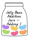 Jelly Bean Addition Jars -- Adding 1