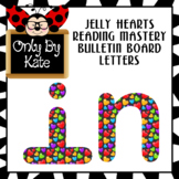 Jelly Hearts Reading Mastery Style Bulletin Board Letters