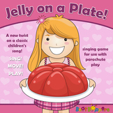 Jelly on a Plate - Singing Game
