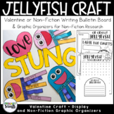 Jellyfish Writing Activity + Valentine Craft and Non-Fiction Research