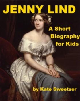 Jenny Lind - A Short Biography for KIds