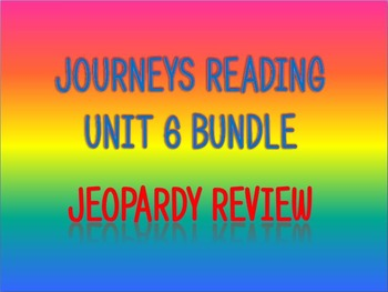 Journeys 2nd Unit 6 Bundle Jeopardy Review