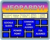 Jeopardy 5th Grade Common Core / FSA Fractions