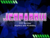 Jeopardy Algebra 1 EOC review Algebra and Modeling