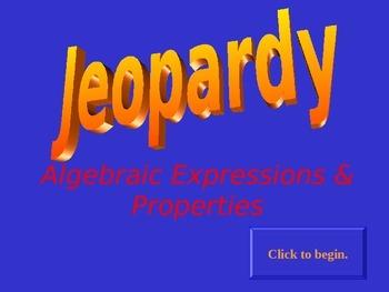 Jeopardy Algebraic Expressions & Properties