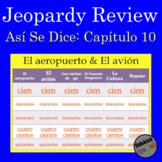 Jeopardy: Así Se Dice Chapter 10 (level 1) Review
