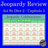 Jeopardy: Así Se Dice Chapter 5 (level 2) Review