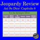 Jeopardy: Así Se Dice Chapter 8 (level 1) Review