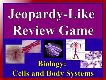 Jeopardy-Like Review Game - Biology: Cells and Body Systems - Customizable