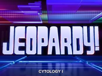 Jeopardy: Biology Cytology 1