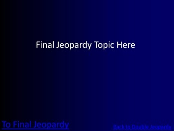Jeopardy Blank Template - Review Game with Double and Final Jeopardy
