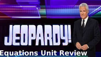 Jeopardy Equations Unit Review