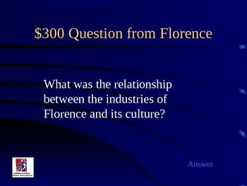 Jeopardy: Florence, the Cradle of the Renaissance