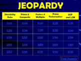 Jeopardy Game:  Divisibility, Factors, Multiples, GCF, LCM