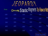 Jeopardy Game - Electricity and Magnetism