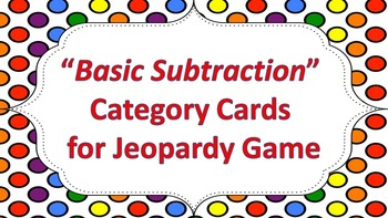 """Jeopardy Question Cards """"Basic Subtraction"""""""