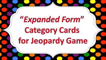 "Jeopardy Question Cards ""Expanded Form"" ((up to thousands))"