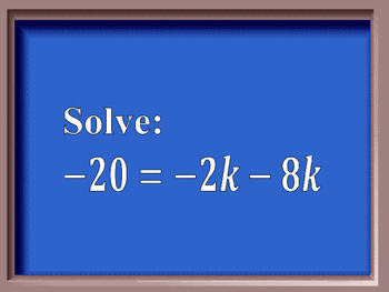 Jeopardy Review: Equations and Linear Inequalities