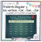 Spanish Regular Preterite and Car Gar Zar Verbs Jeopardy Game